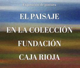 El paisaje en la colección Fundación Caja Rioja, en Alfaro